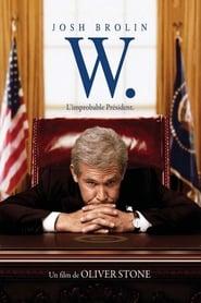 W. - L'improbable Président streaming vf