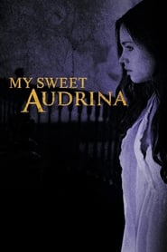 Download Movie My Sweet Audrina (2016)