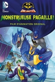Batman Unlimited : Monstrueuse Pagaille streaming vf