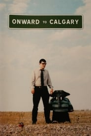 Onward to Calgary (2008)