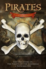 Pirates: Dead Men Tell Their Tales - The True Story of the Pirates of the Caribbean, A Documentary (2006)