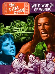 The Film Crew: Wild Women of Wongo streaming vf