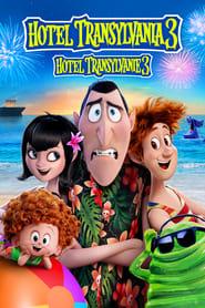 Hôtel Transylvanie 3 : Des Vacances Monstrueuses streaming vf
