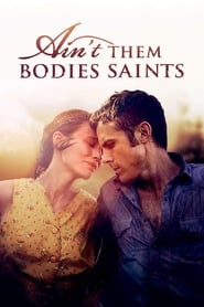 Ain't Them Bodies Saints (2013)