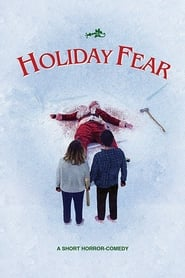 Holiday Fear Full online