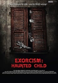 Exorcism: Haunted Child ()