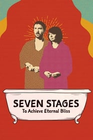 Seven Stages to Achieve Eternal Bliss streaming vf