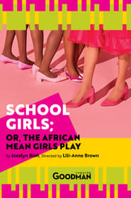 School Girls; Or, the African Mean Girls Play (2020)