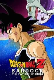 Dragon Ball Z: Bardock - The Father of Goku streaming vf