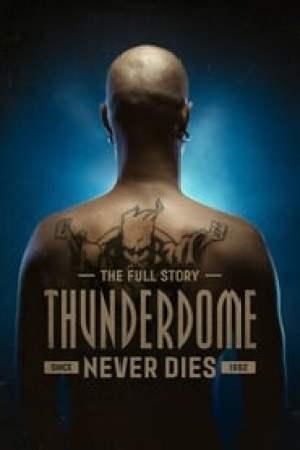 Thunderdome Never Dies Full online