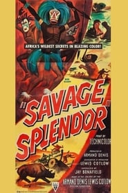 Savage Splendor Full online