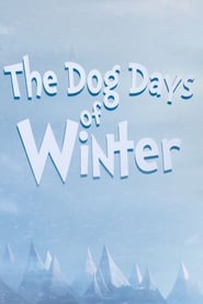 The Dog Days of Winter streaming vf