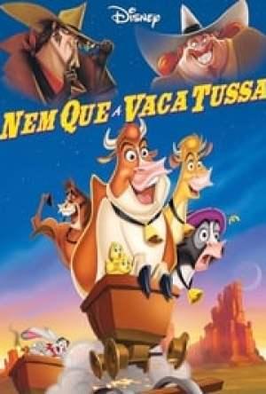 Nem Que a Vaca Tussa Dublado Online