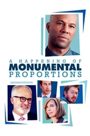 image for movie A Happening of Monumental Proportions (2017)