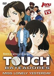 Touch: Miss Lonely Yesterday (1998)