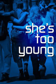 She's Too Young (2004)