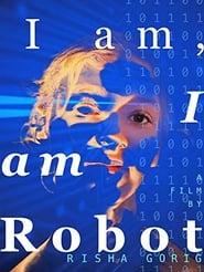 I am: I am Robot (2017)