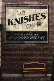 If These Knishes Could Talk: The Story of the NY Accent streaming vf