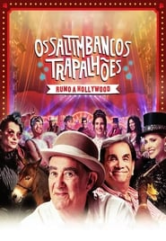 Os Saltimbancos Trapalhões - Rumo a Hollywood Full online