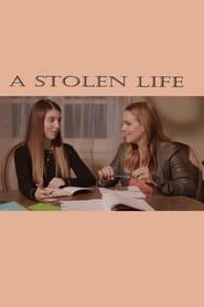 A Stolen Life Full online