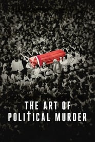 The Art of Political Murder streaming vf