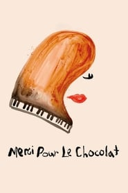 Merci pour le chocolat streaming vf