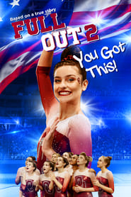 Full Out 2: You Got This! streaming vf