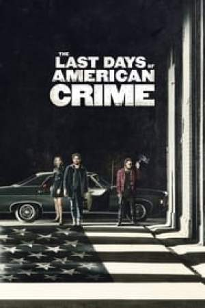 The Last Days of American Crime streaming vf