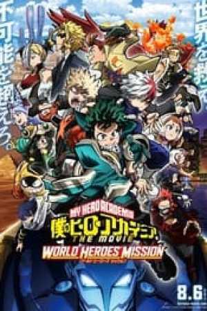 My Hero Academia THE MOVIE : World Heroes Mission