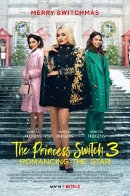 The Princess Switch 3: Romancing the Star (2021)