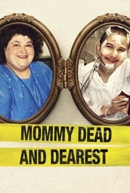 Image for movie Mommy Dead and Dearest (2017)