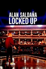 Alan Saldaña: Locked Up (2021)