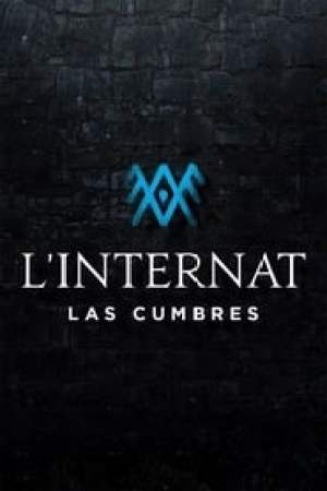 L'Internat : Las Cumbres streaming vf