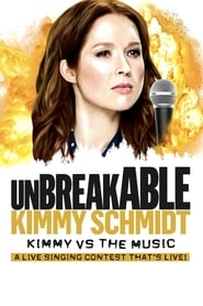 Unbreakable Kimmy Schmidt: Kimmy vs. the Music: A Live Singing Contest (That's Live) streaming vf