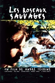 Les Roseaux sauvages streaming vf