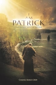 I Am Patrick: The Patron Saint of Ireland streaming vf