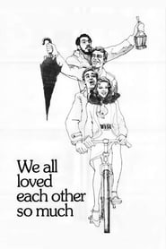 We All Loved Each Other So Much (1974)
