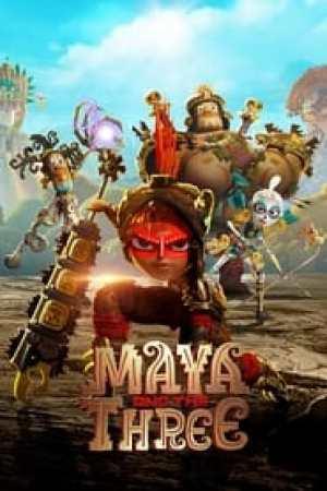 Maya and the Three Full online