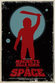 Machete Kills in Space ()