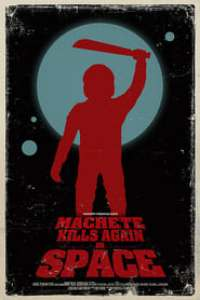 Machete Kills in Space streaming vf