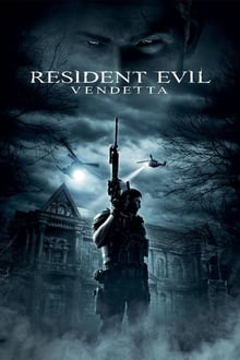 Download and Watch Full Movie Resident Evil: Vendetta (2017)