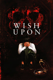 [Watch and Download] Wish Upon (2017) Full Movie Online