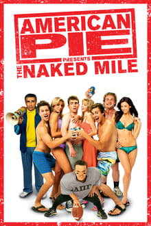 Download 18+ American Pie Presents: The Naked Mile (2006) {Hindi-English} 480p [300MB] || 720p [600MB] || 1080p [1.1GB]