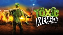 Watch Movie Online The Toxic Avenger: The Musical (2018)