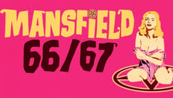 Watch and Download Full Movie Mansfield 66/67 (2017)