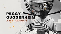 Peggy Guggenheim: Art Addict (2015)