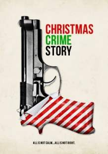 Watch Movie Online Christmas Crime Story (2017)