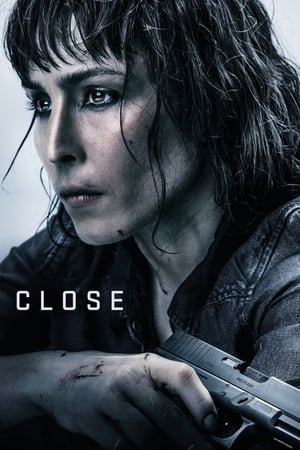Watch and Download Full Movie Close (2019)