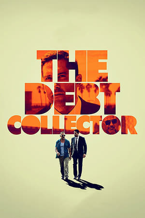 Watch and Download Movie The Debt Collector (2018)