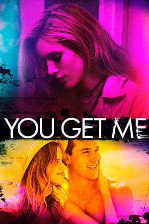 Poster Movie You Get Me 2017